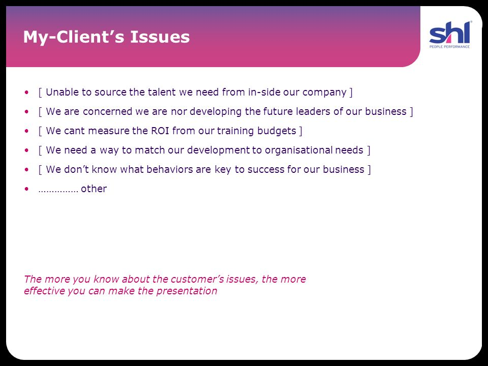 My-Client's Issues [ Unable to source the talent we need from in-side our company ]